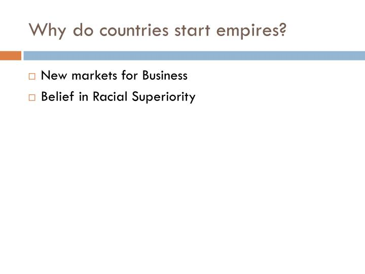 Why do countries start empires?