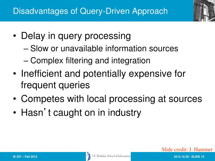 Disadvantages of Query-Driven Approach