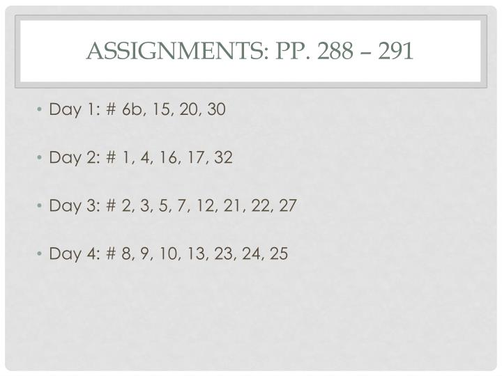 Assignments: pp. 288 – 291