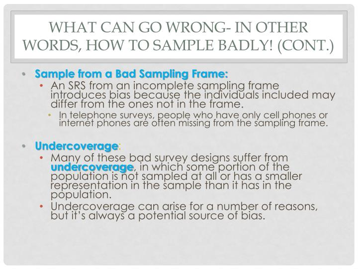 What can go wrong- in other words, How to sample badly! (cont.)