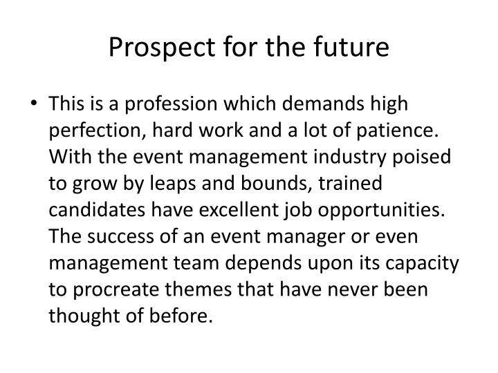 Prospect for the future
