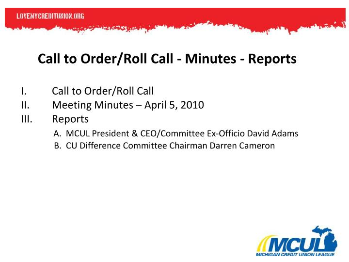 Call to Order/Roll Call - Minutes - Reports