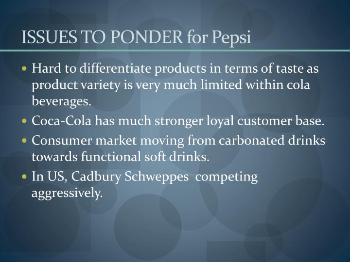 ISSUES TO PONDER for Pepsi