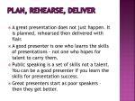 plan rehearse deliver