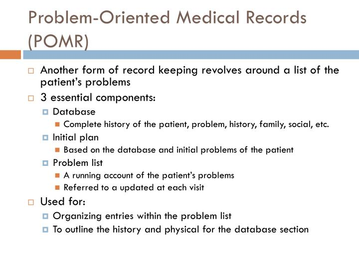 difference between source oriented records problem oriented records and integrated medcial records The problem list beyond meaningful use as medical records become originated with lawrence weed's problem-oriented medical record in the late 1960s.