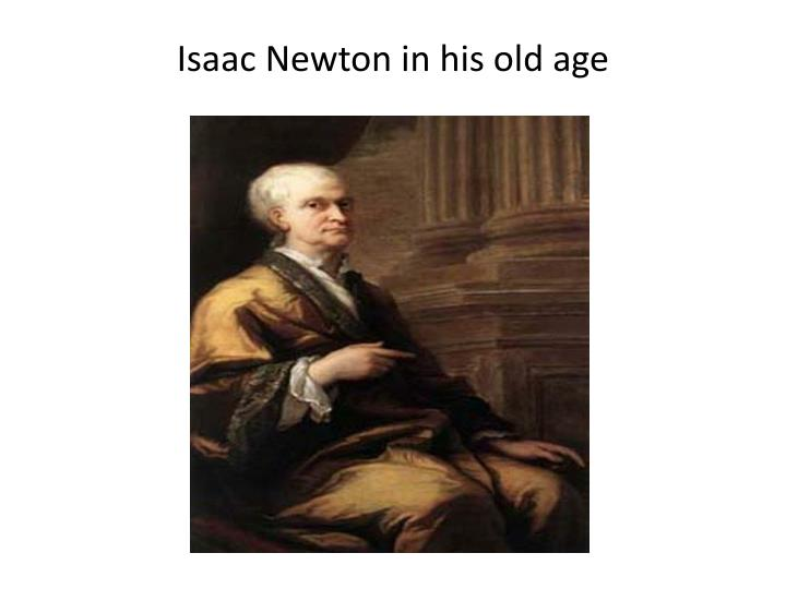 Isaac Newton in his old age