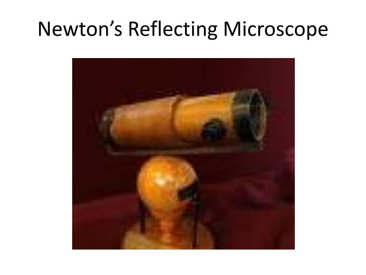 Newton's Reflecting Microscope