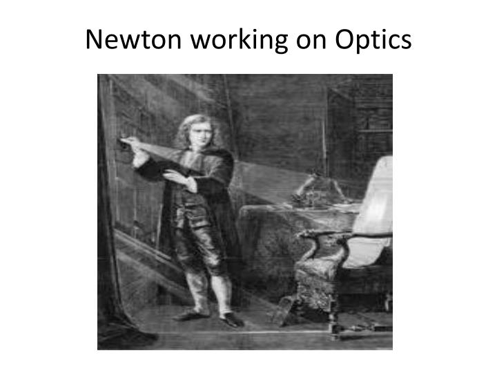 Newton working on Optics