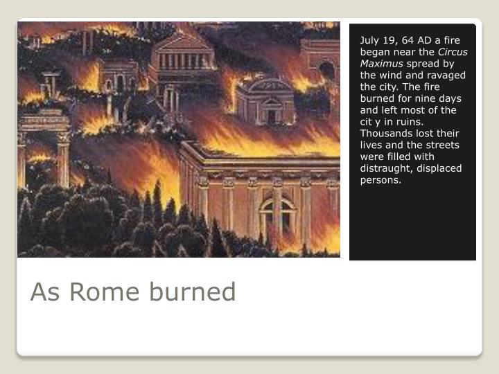 July 19, 64 AD a fire began near the