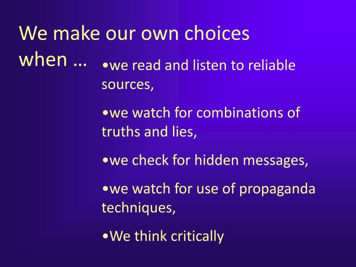 We make our own choices when …