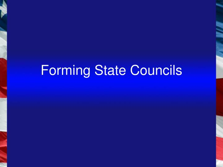 Forming State Councils
