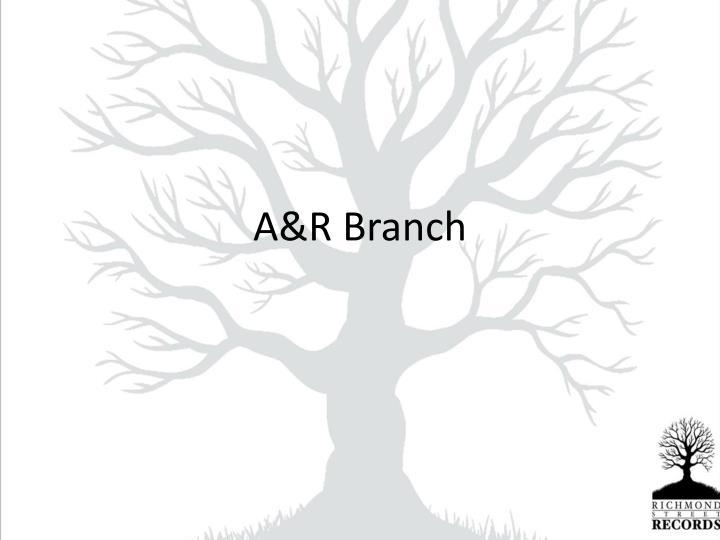 A&R Branch