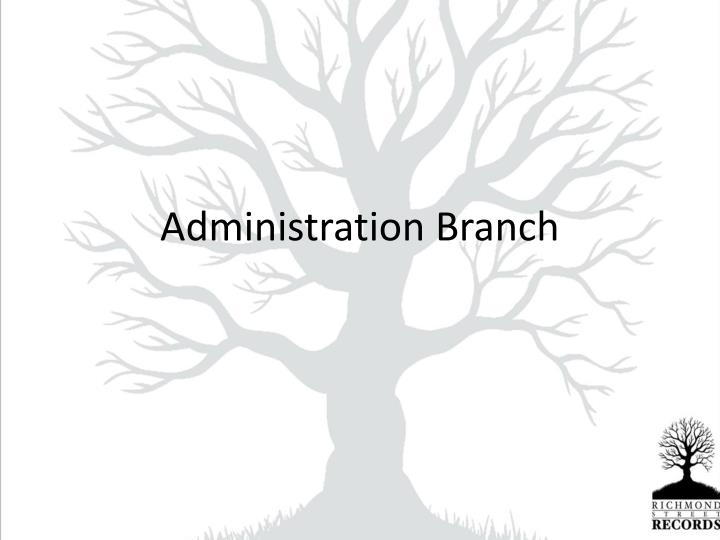 Administration Branch
