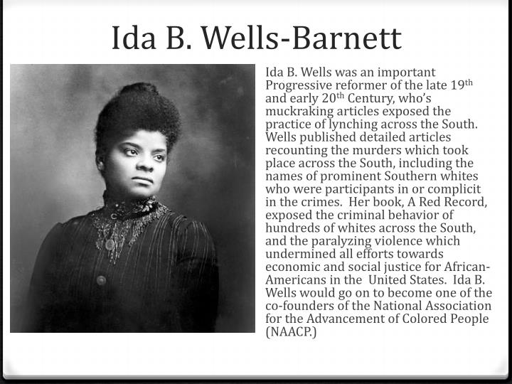the early influences of ida wells barnett The ida b wells memorial foundation seeks to protect, preserve and promote the legacy of ida b wells we support organizations and programs that focus on education, superior journalism, social justice, equality and integrity.