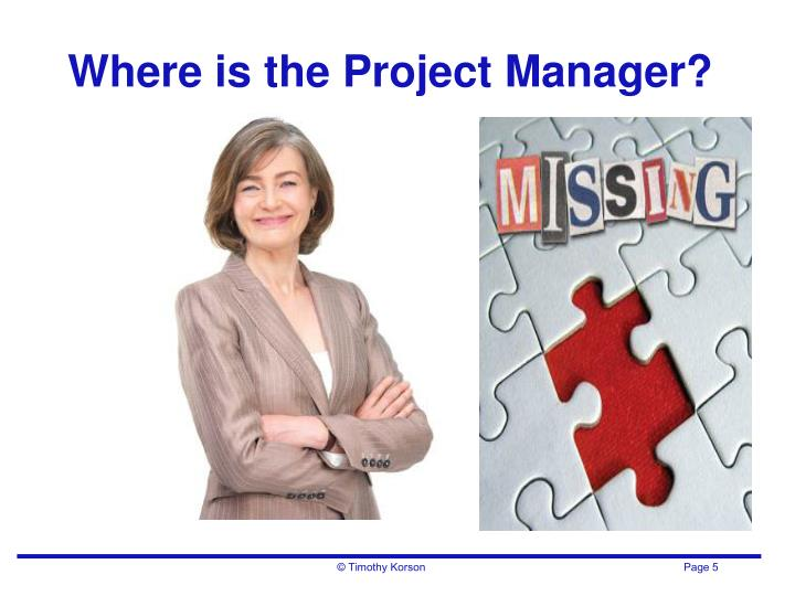 Where is the Project Manager?