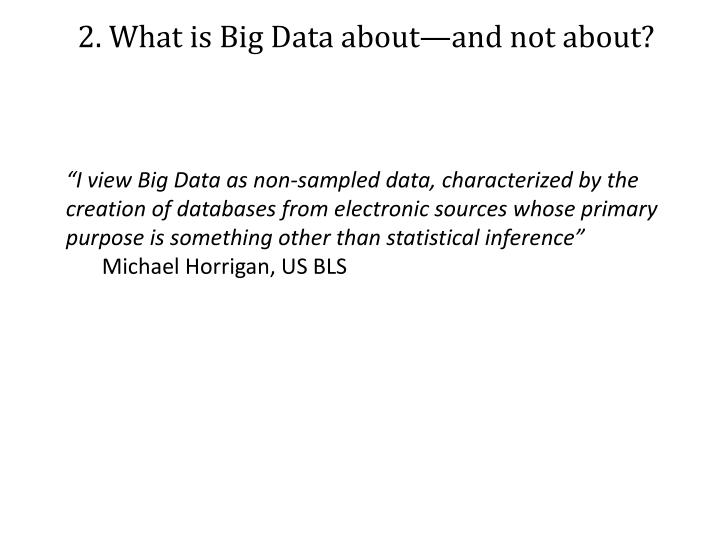 2. What is Big Data about—and not about?