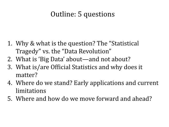 Outline: 5 questions