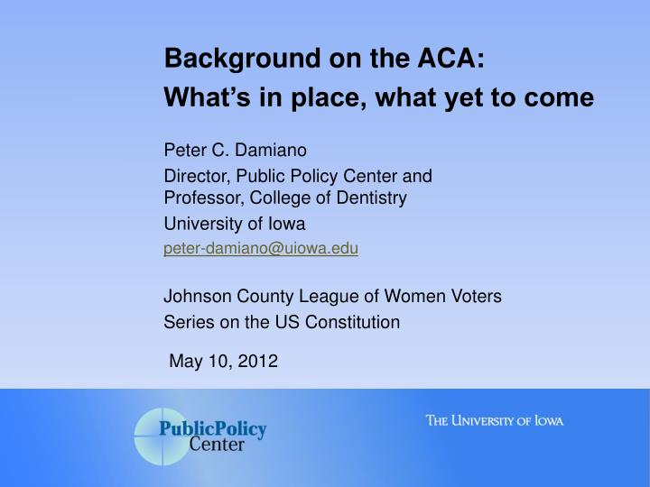Background on the ACA: