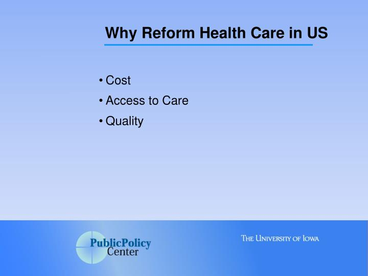 Why Reform Health Care in US