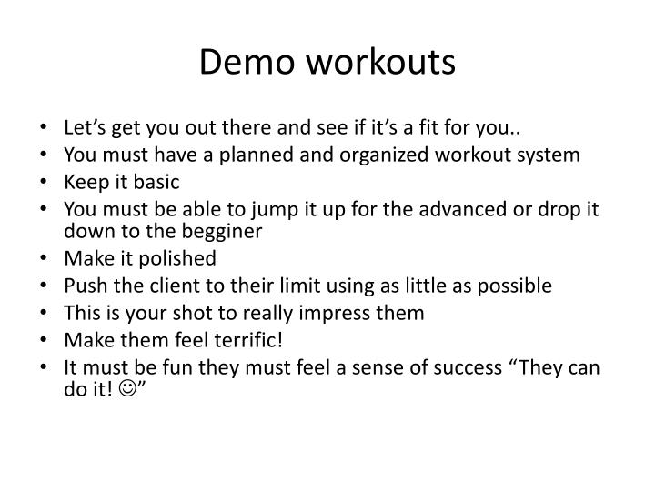 Demo workouts