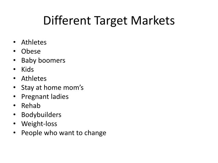 Different Target Markets
