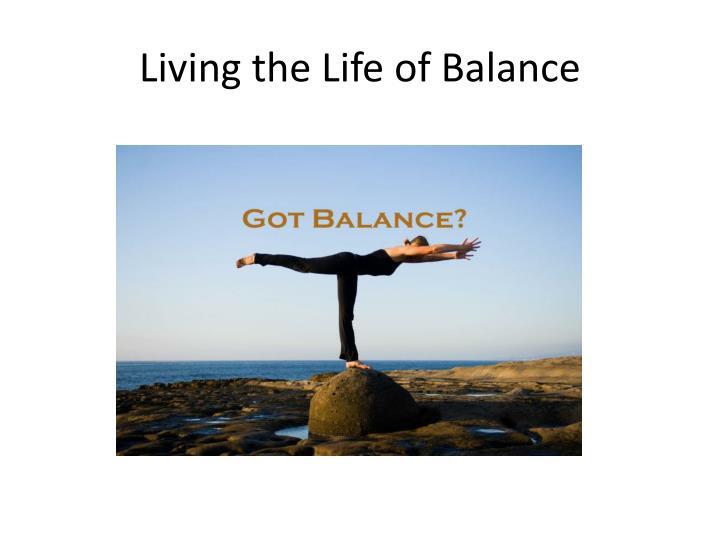 Living the Life of Balance