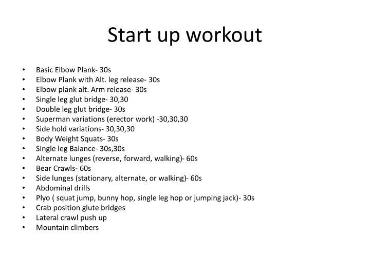 Start up workout