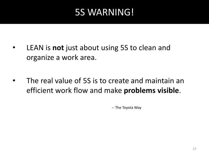 5S WARNING!