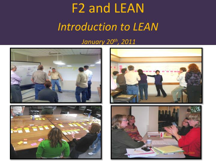 F2 and lean introduction to lean january 20 th 2011