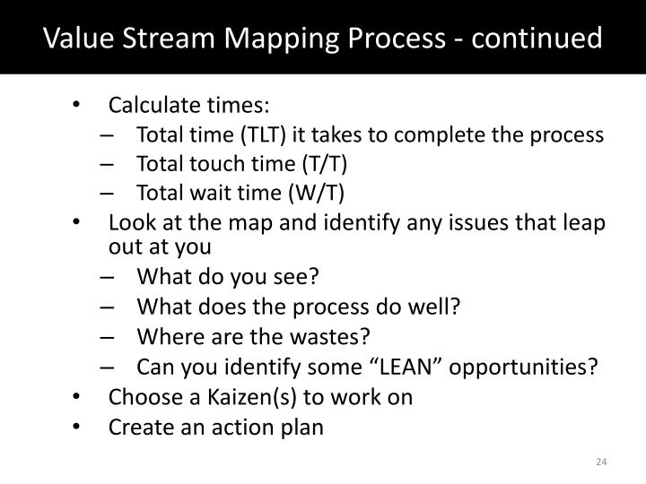 Value Stream Mapping Process - continued