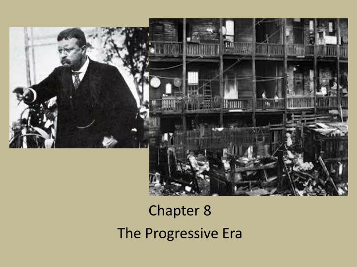 Chapter 8 the progressive era
