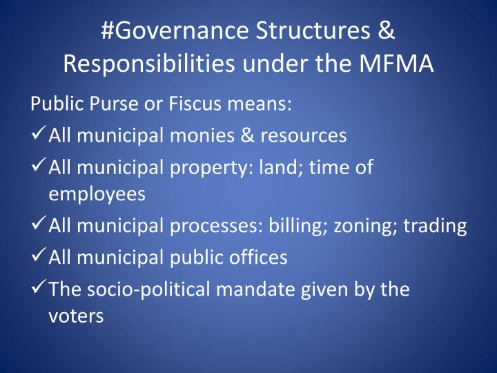 #Governance Structures & Responsibilities under the MFMA