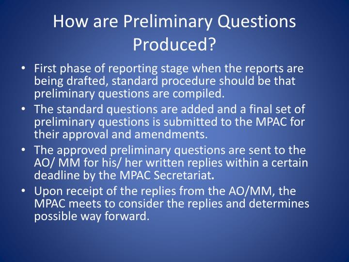 How are Preliminary Questions Produced?