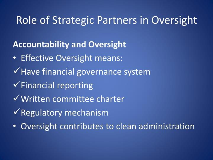 Role of Strategic Partners in Oversight