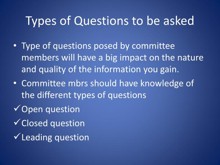 Types of Questions to be asked