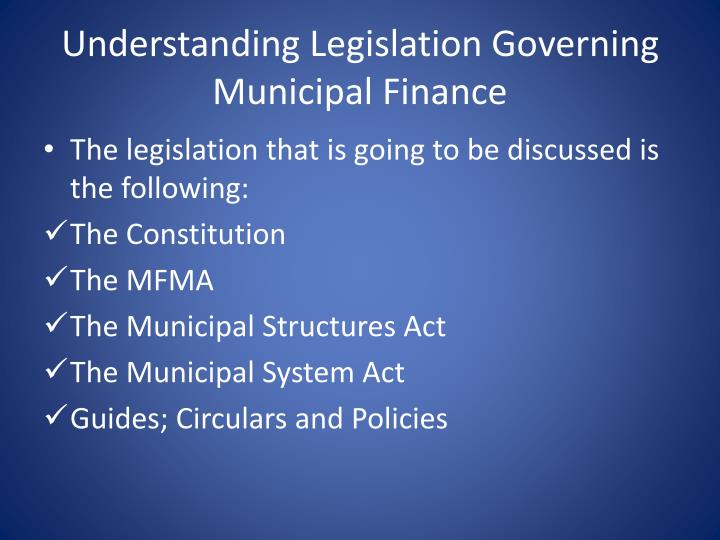 Understanding Legislation Governing Municipal Finance