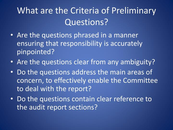 What are the Criteria of Preliminary Questions?