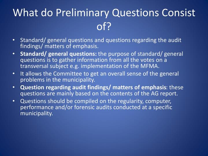 What do Preliminary Questions Consist of?