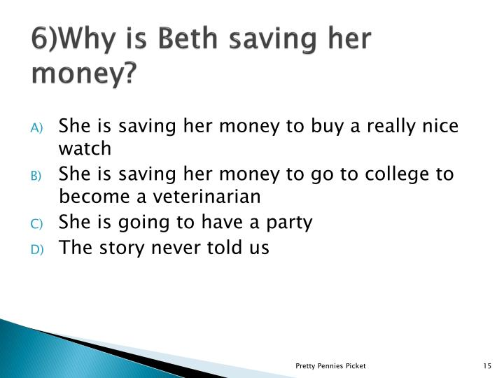 6)Why is Beth saving her money?