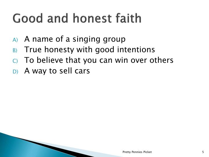 Good and honest faith