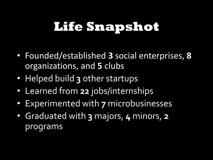 Life Snapshot