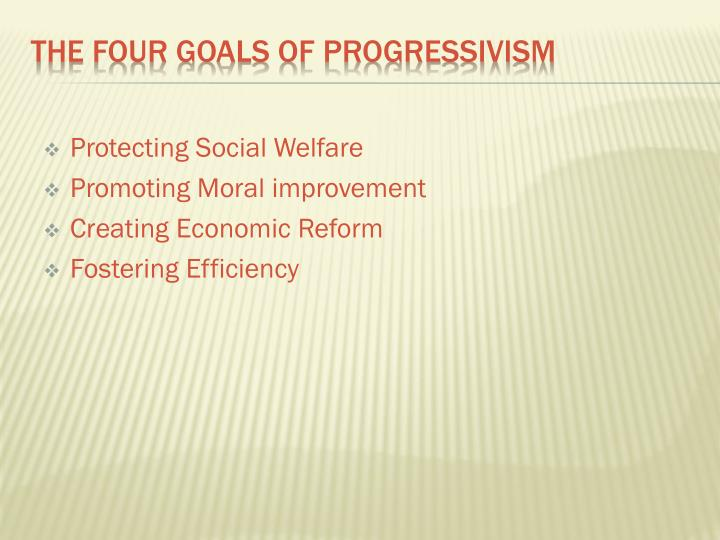 The four goals of progressivism
