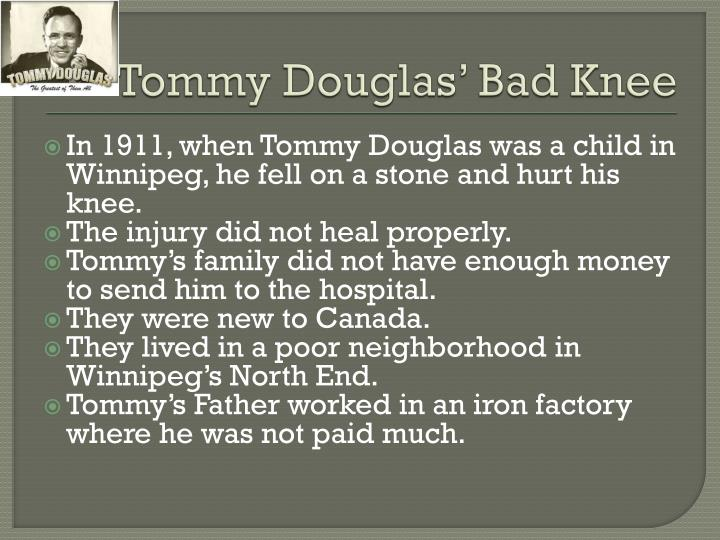 Tommy Douglas' Bad Knee