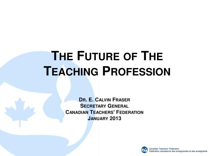 The Future of The Teaching Profession