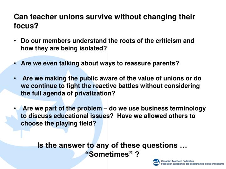Can teacher unions survive without changing their focus?