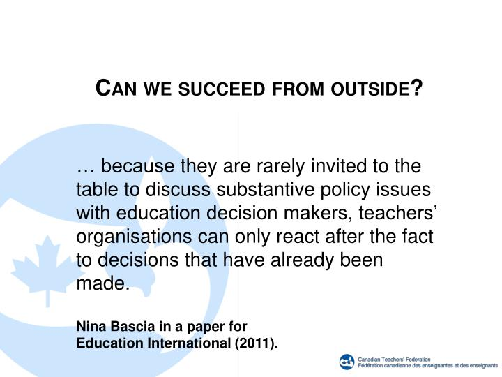 Can we succeed from outside?