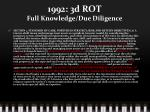 1992 3d rot full knowledge due diligence
