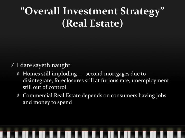 """Overall Investment Strategy"" (Real Estate)"
