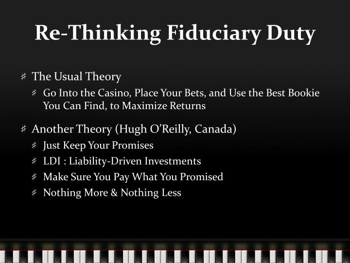 Re-Thinking Fiduciary Duty