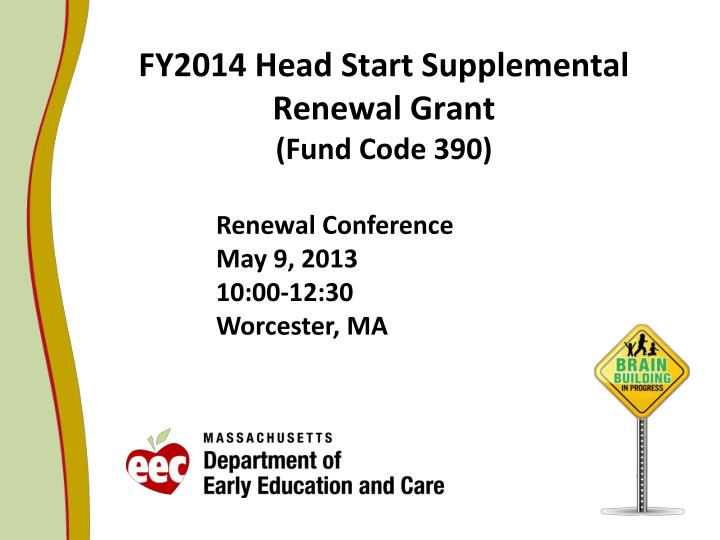 Fy2014 head start supplemental renewal grant fund code 390
